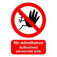 Safety Sign - No Admittance to Unauthorised Personnel - A5 Rigid Polypropylene