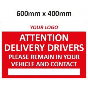 Image for Attention Delivery Drivers Sign printed with your logo (optional) on 3mm Board - 600mm x 400mm