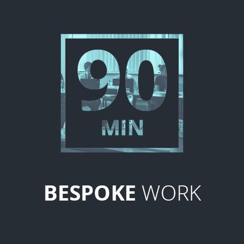 Bespoke work - 1 1/2 Hours