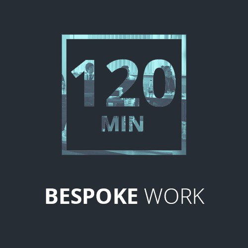 Bespoke work - 2 Hours